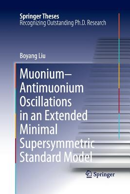 Muonium-Antimuonium Oscillations in an Extended Minimal Supersymmetric Standard Model - Liu, Boyang