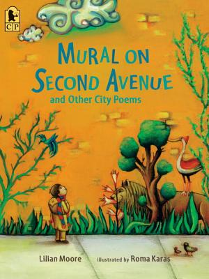 Mural on Second Avenue and Other City Poems - Moore, Lilian