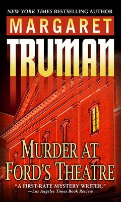 Murder at Ford's Theatre - Truman, Margaret