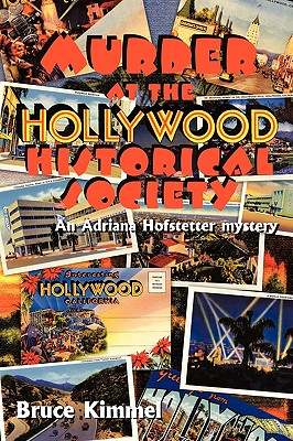 Murder at the Hollywood Historical Society: An Adriana Hofstetter Mystery - Kimmel, Bruce