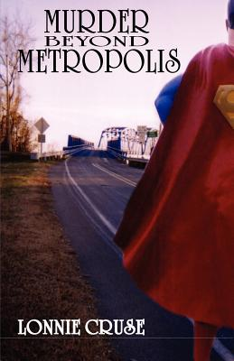 Murder Beyond Metropolis - Cruse, Lonnie