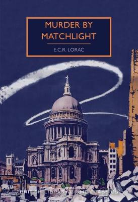 Murder by Matchlight - Lorac, E. C. R., and Edwards, Martin (Introduction by)