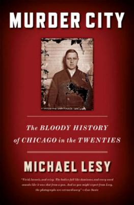 Murder City: The Bloody History of Chicago in the Twenties - Lesy, Michael, PH.D.