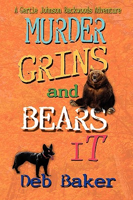 Murder Grins and Bears It - Baker, Deb