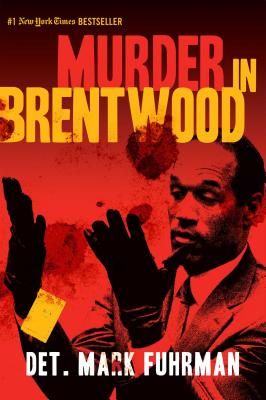 Murder in Brentwood - Fuhrman, Mark, and Bugliosi, Vincent (Foreword by)