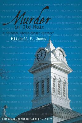 Murder in Old Main: A Michael Airlie Mystery - Jones, Mitchell F