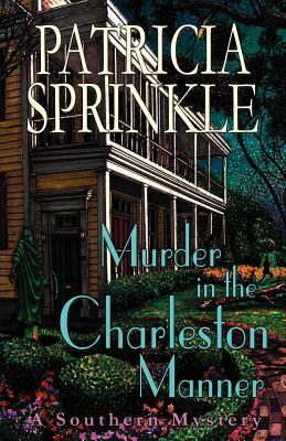 Murder in the Charleston Manner - Sprinkle, Patricia