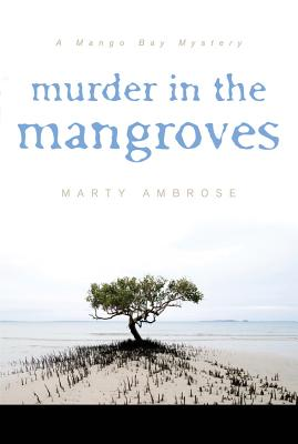 Murder in the Mangroves - Ambrose, Martha