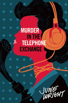 Murder In The Telephone Exchange - Wright, June
