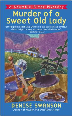 Murder of a Sweet Old Lady: A Scumble River Mystery - Swanson, Denise
