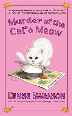 Murder of the Cat's Meow: A Scumble River Mystery - Swanson, Denise