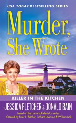Murder, She Wrote: Killer in the Kitchen - Bain, Donald, and Fletcher, Jessica