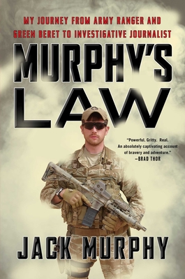 Murphy's Law: My Journey from Army Ranger and Green Beret to Investigative Journalist - Murphy, Jack