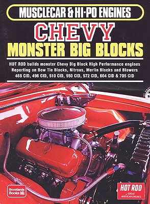 Musclecar and Hi-Po Engines Chevy Monster Big Blocks: A Comprehensive Selection of the Best and Most Informative Stories on One, or One Family of Engines - Clarke, R. M. (Editor)