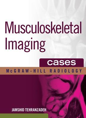 Musculoskeletal Imaging Cases - Tehranzadeh, Jamshid