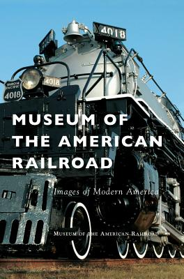 Museum of the American Railroad - Museum of the American Railroad
