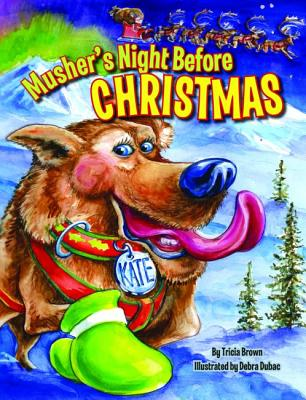 Musher's Night Before Christmas - Brown, Tricia