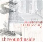 Music and Architecture: The Sound Inside