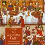 Music for a Christmas Feast: Seasonal Classics for Christmas Dining