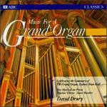 Music for a Grand Organ - David Drury (organ)
