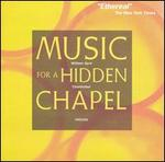 Music for a Hidden Chapel