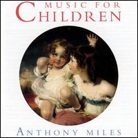 Music for Children - Anthony Miles