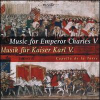 Music for Emperor Charles V - Capella de la Torre