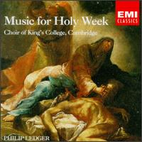 Music for Holy Week - King's College Choir of Cambridge; Philip Ledger (conductor)