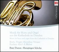 Music for Horn & Organ from the Cathedral of Dresden - Hansjurgen Scholze (organ); Peter Damm (horn)