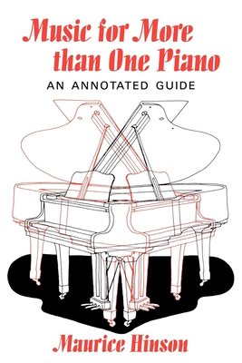 Music for More Than One Piano: An Annotated Guide - Hinson, Maurice