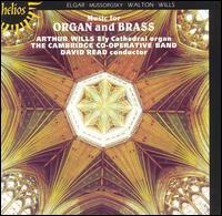 Music for Organ and Brass - Arthur Wills (organ); David Read (cornet); David Read (conductor)