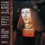 Music for the King of Scots: Inside the Pleasure Palace of James IV