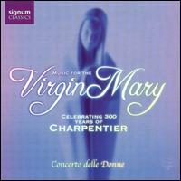 Music for the Virgin Mary - Alastair Ross (organ); Concerto delle Donne; Donna Deam (soprano); Faye Newton (soprano); Gill Ross (soprano);...