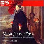 Music for van Dyck: Chansons and Madrigals from the 16th and the 20th c.