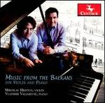 Music from the Balkans for Violin and Piano