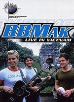 Music in High Places: BBMak - Live in Vietnam