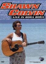 Music in High Places: Shawn Colvin - Live in Bora Bora