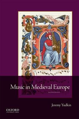 Music in Medieval Europe - Yudkin, Jeremy