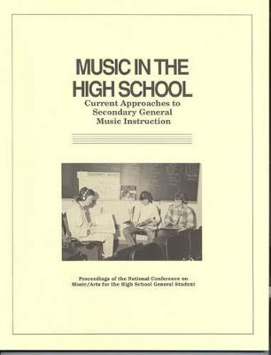 Music in the High School: Current Approaches to Secondary General Music Instruction - Gerber, Timothy (Editor)