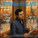 Music Is Better Than Words - Seth MacFarlane