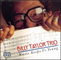 Music Keeps Us Young - Billy Taylor