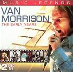 Music Legends - Van Morrison: The Early Years
