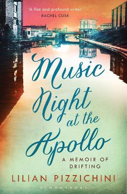 Music Night at the Apollo: A Memoir of Drifting - Pizzichini, Lilian