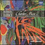 Music of Barbara Harbach, Vol. 4: Chamber Music II