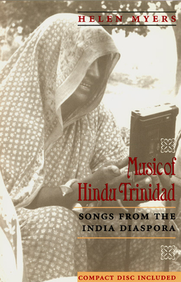 Music of Hindu Trinidad: Songs from the India Diaspora - Myers, Helen