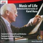 Music of Life: Orchestral Masterworks of Karel Husa