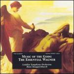 Music of the Gods: The Essential Wagner