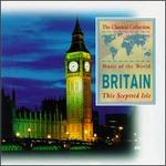 Music of the World: Britain - This Sceptred Isle - David Nettle (piano); Elizabeth Ritchie (soprano); Fiona Wight (vocals); Gavin Moralee (vocals); Gillian Fisher (soprano); Graham Ashton (trumpet); Iain Simcock (organ); Jennifer Purvis (piano); Judith Ridgway (piano); Leonore Hall (piano)