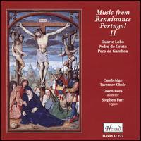 Music Renaissance Portugal II - Stephen Farr (organ); Cambridge Taverner Choir (choir, chorus); Owen Rees (conductor)