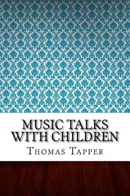 Music Talks with Children - Tapper, Thomas